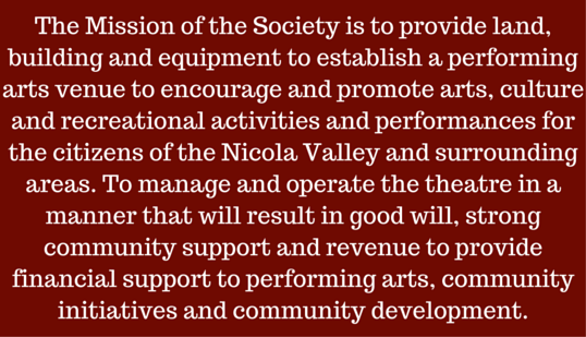 Nicola Valley Community Theatre Society Mission Statement